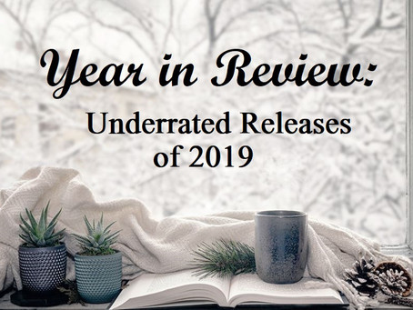 Year in Review: Underrated Releases of 2019