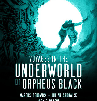 Review: Voyages in the Underworld of Orpheus Black - Marcus&Julian Sedgwick