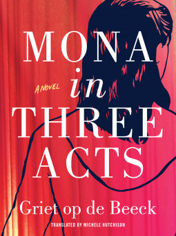Review: Mona In Three Acts - Griet Op de Beeck
