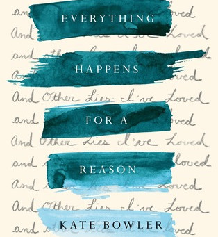 Review: Everything Happens For a Reason - Kate Bowler