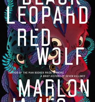 Post Mortem: Black Leopard, Red Wolf - Marlon James