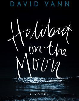 Review: Halibut on the Moon - David Vann