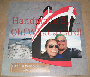 Oh! What a Card! | Chillwack | BC | Canada | Cruise | Vacation | Scrapbook | Page | Handmade