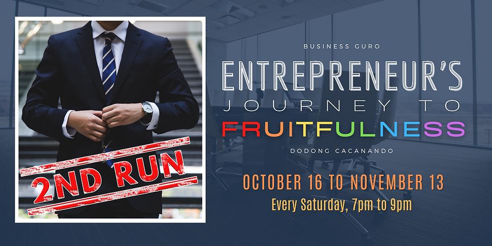 Entrepreneur's Journey To Fruitfulness - 2nd Run