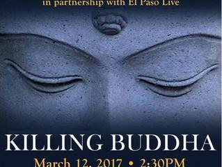 Killing Buddha in El Paso, March 12