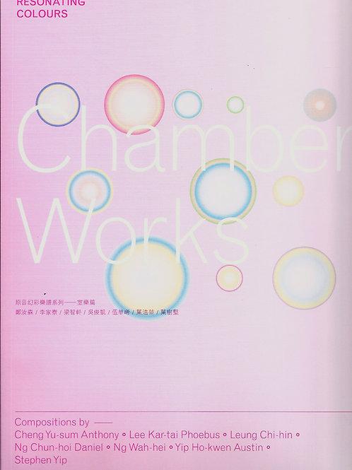 Resonating Colours – Chamber Works  原音幻彩樂譜系列﹣室樂篇