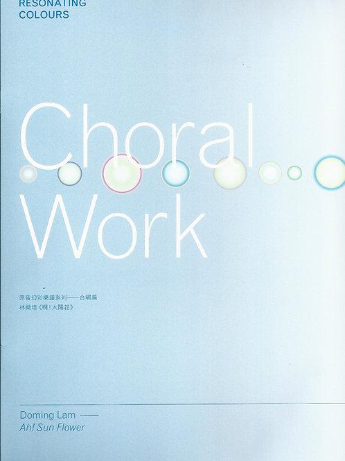Resonating Colours – Choral Works (SATB)  原音幻彩樂譜系列﹣合唱篇(二)