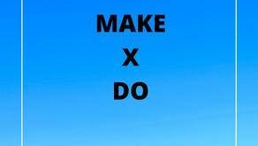 Make X Do