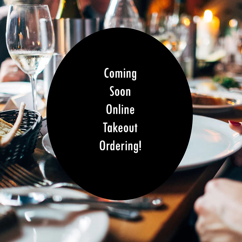 Coming Soon • Online Takeout Ordering!