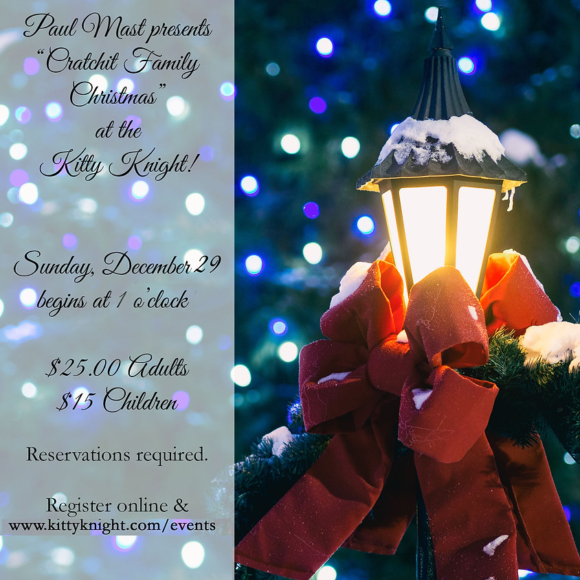 """Paul Mast presents """"A Cratchit Family Christmas"""""""