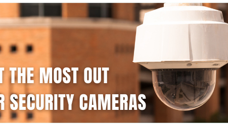 Get the Most Out of Your Security Cameras