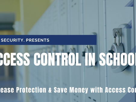Increase Protection & Save Money with Access Control