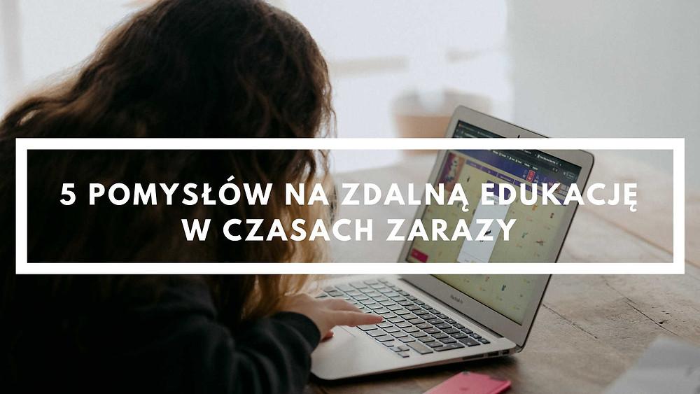 W tym artykule znajdziesz 5 sprawdzonych sposobów na edukację zdalną, które pozwolą Ci zmienić sposób patrzenia na edukację w dobie epidemii koronawirusa. Po przeczytaniu poznasz sprawdzone platformy, aplikację i strony, które usprawnią twoją pracę z klasą.