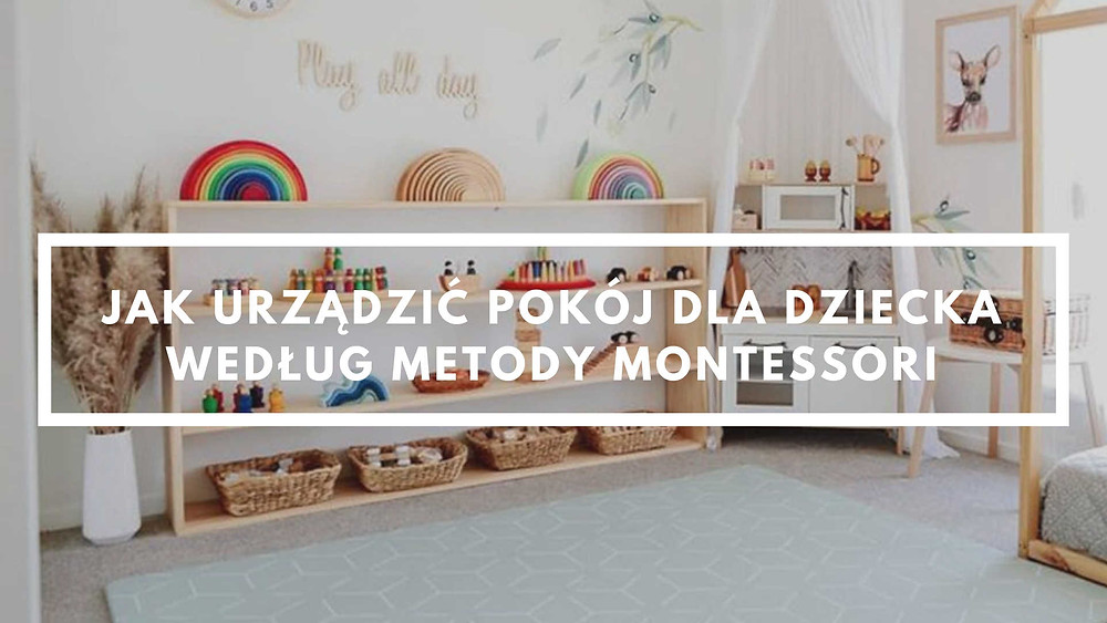 Pokój dziecka - Metoda Montessori