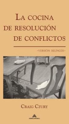 LA COCINA DE RESOLUCÍON DE CONFLICTOS  (Version Bilingue)