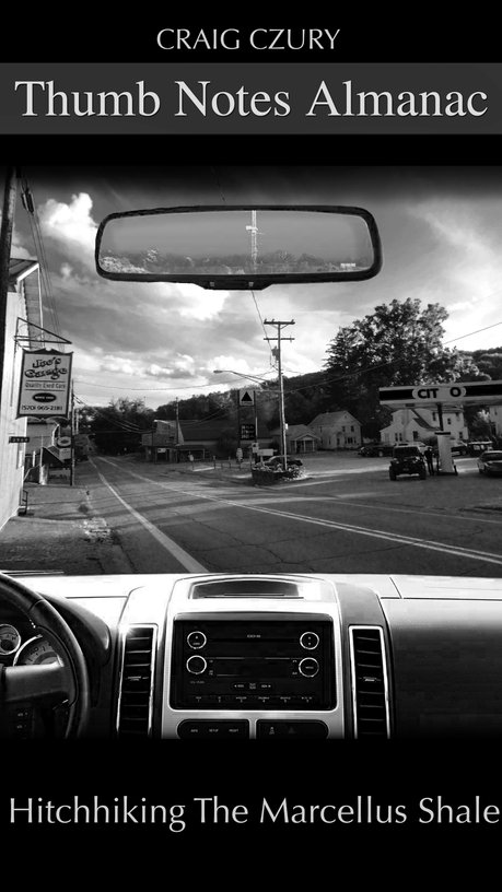 THUMB NOTES ALMANAC: Hitchhiking the Marcellus Shale