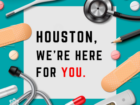 Houston, We are Here for You