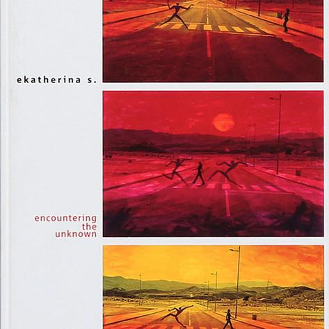 """Ekatherina S. 2002 - 2003 - encountering the unknown"""