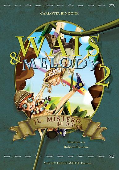Wais e Melody 2 Il mistero del prisma
