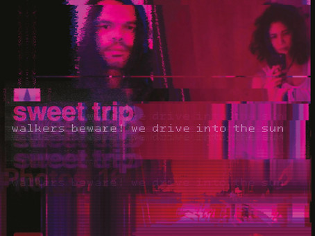 """Walkers Beware! We Drive into the Sun / Stab-Slow"" by Sweet Trip"
