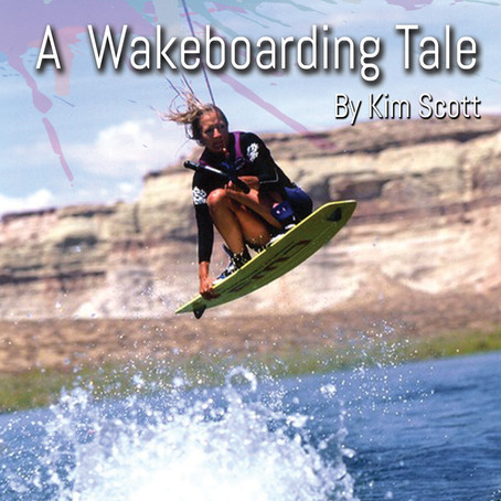 A Wakeboarding Tale by Kim Scott