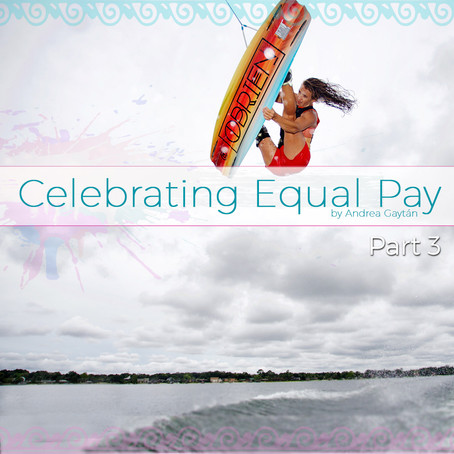 Celebrating Equal Pay, part three, by Andrea Gaytan