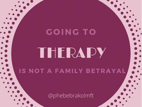 Going to therapy is not a family betrayal
