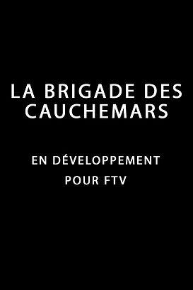 La brigade des cauchemars - en développement pour FTV