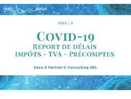 COVID-19 - Report de délais Impôts - TVA - Précomptes