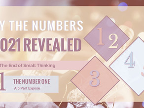 2021 REVEALED – The Number 1 (The End of Small Thinking)