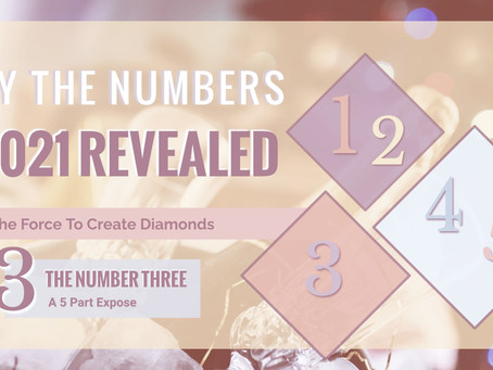 2021 REVEALED – The Number 3 (The Force to Create Diamonds)