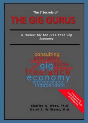 The Seven Secrets of TheGig Gurus: A Tool Kit for the Freelance Gig Economy!