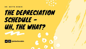The Depreciation Schedule - Uh, The What...?