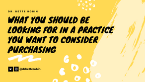 What You Should Be Looking For In A Practice You Want To Consider Purchasing