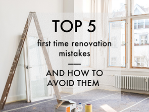 5 mistakes people make in their 1st renovation