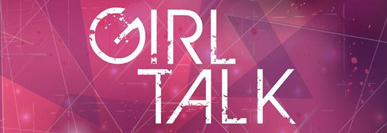GIRLS TALK.jpg