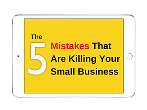 5 Mistakes That Are Killing Your Small B