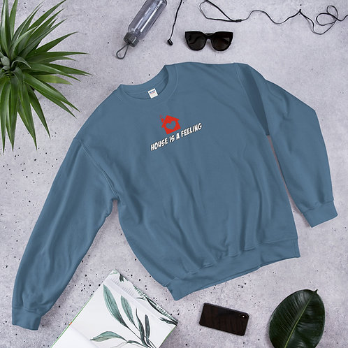 House is a FEELING! Unisex Sweatshirt