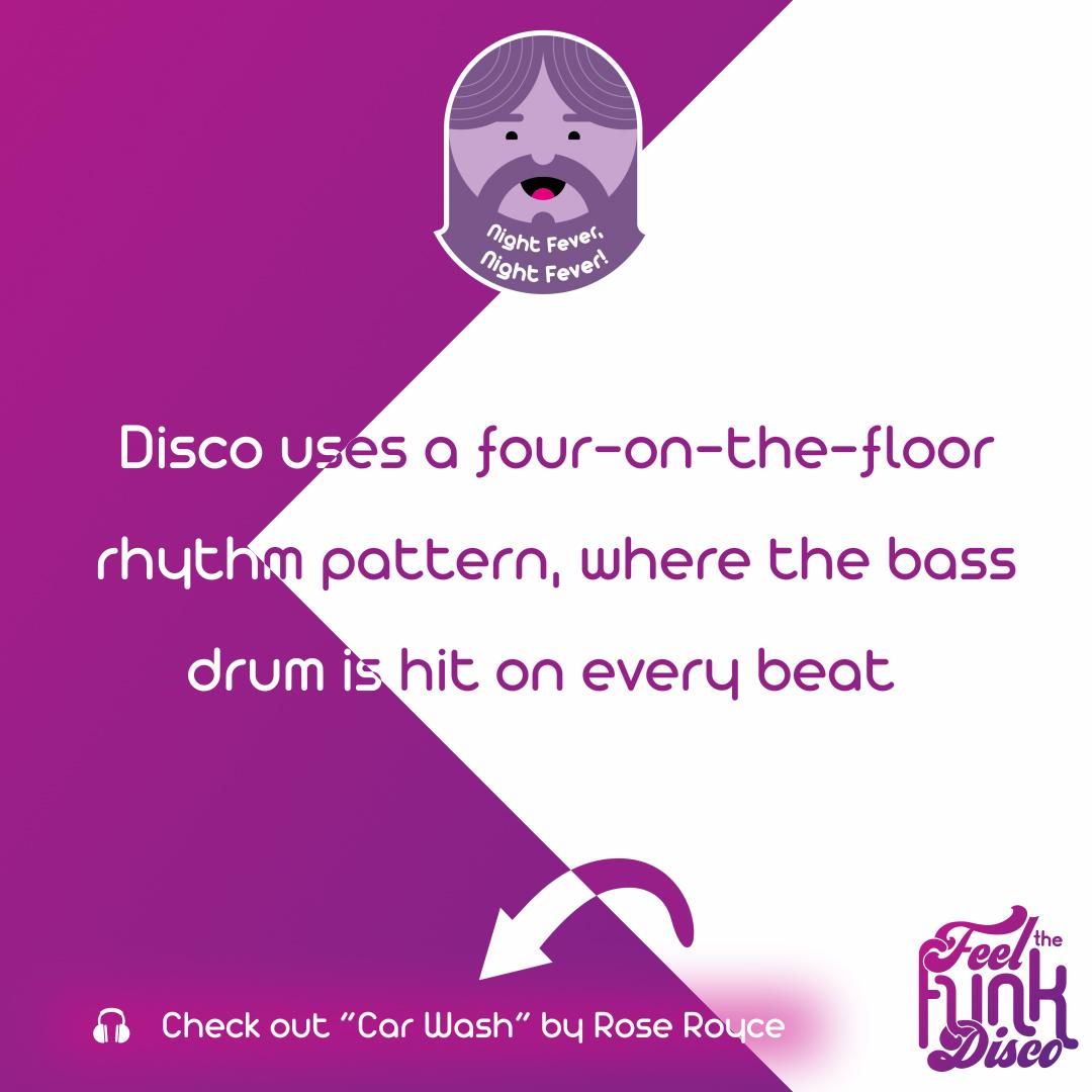 Disco uses a four-on-the-floor rhythm pattern