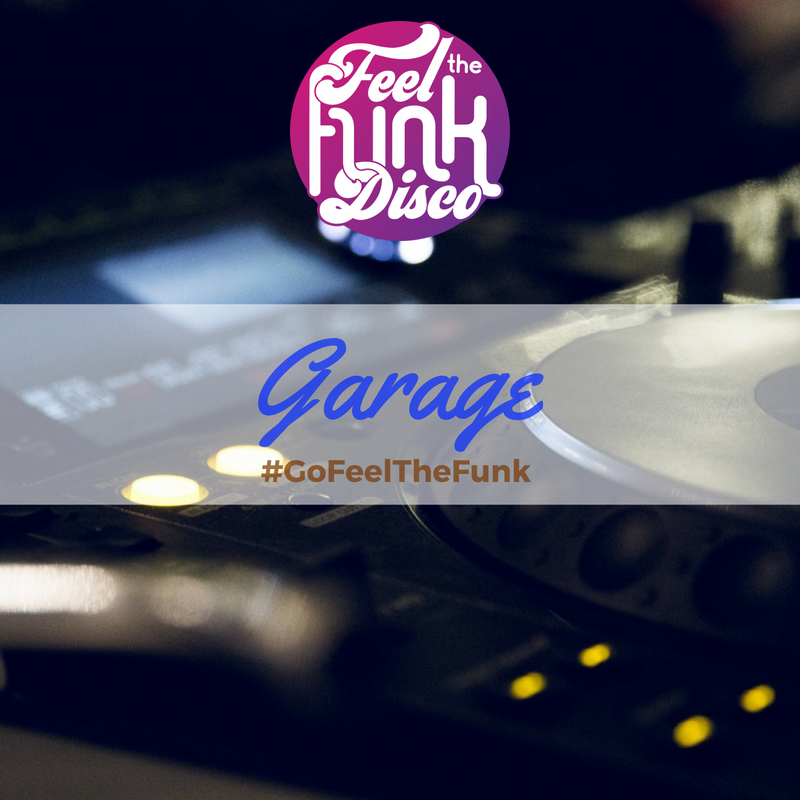Garage Mix by Feel The Funk Disco