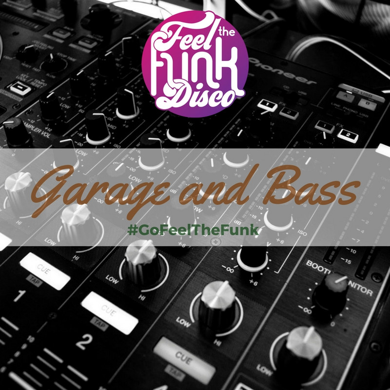 Garage and Bass Mix by Feel The Funk Disco