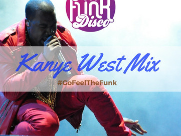 The Kanye West Mix by Feel The Funk Disco