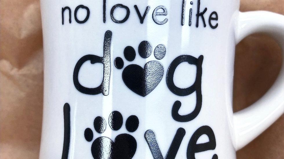 No Love Like Dog Love Mug