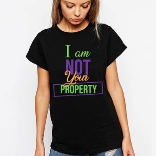 I Am Not Your Property T-Shirt