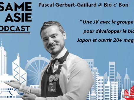 #29 Tokyo: Pascal Gerbert-Gaillard [Bio c' Bon] Une JV avec le groupe Aeon pour développer le bio au