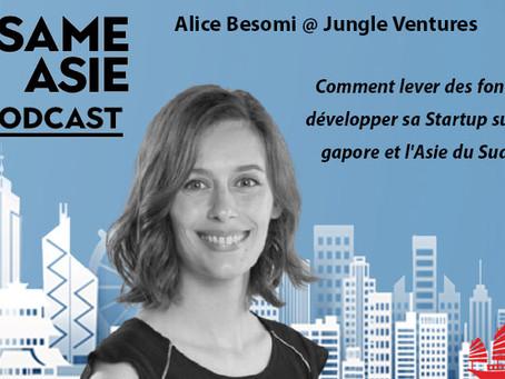 #53 Singapour: Alice Besomi [Jungle Venture] Startup:Lever des fonds et développer l'Asie du Sud-Est