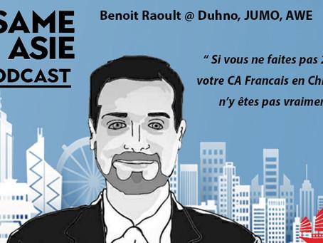 #46 Shanghai: Benoit Raoult [Duhno] Si vous ne faites pas 20x fois votre CA Francais en Chine, ...