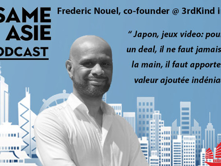 #39 Tokyo: Frederic Nouel [3rdKind Inc] Jeux video mobile, culture du business au Japon