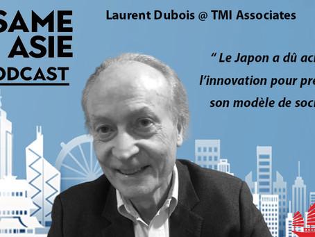 #47 Tokyo: Laurent Dubois [TMI Associates] Le Japon a dû acheter l'innovation pour préserver...