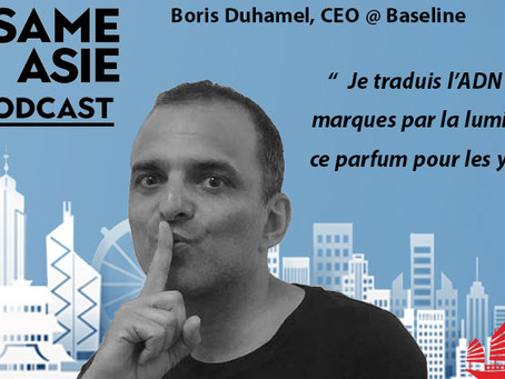 #16 HK: Lighting, Serial-intrapreneur, Retail - Boris Duhamel [CEO @ Baseline]